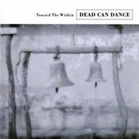Dead Can Dance : Toward the within