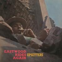 Upsetters: Eastwood Rides Again