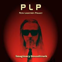 PLP Petri Lindström Project: Imaginary Soundtrack