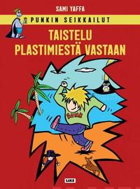 Yaffa, Sami: Punkin seikkailut -Taistelu Plastimiestä vastaan