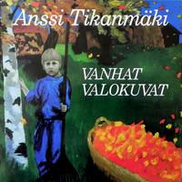 Tikanmäki, Anssi : Vanhat valokuvat