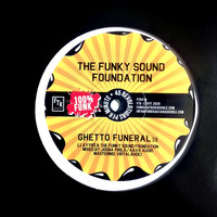 Funky Sound Foundation: Ghetto Funeral / Vulindlela