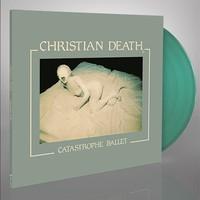 Christian Death : Catastrophe ballet