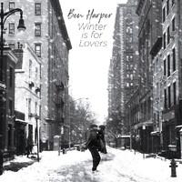 Harper, Ben: Winter is for lovers