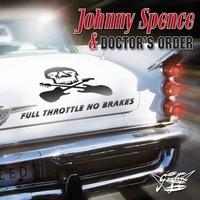 Johnny Spence & Doctor's Order : Full throttle no brakes