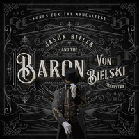 Bielski, Baron Von: Songs For The Apocalypse