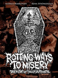 Makkonen, Markus: Rotting Ways To Misery: History Of Finnish Death Metal