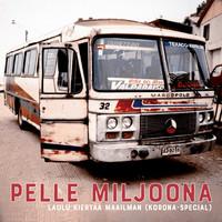 Pelle Miljoona: Laulu kiertää maailman