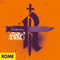 Rome: Parlez-Vous Hate?