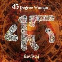 45 Degree Woman: Revival