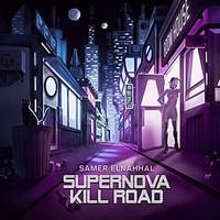 Elnahhal, Samer: Supernova Kill Road