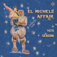 El Michels Affair: Yeti Season