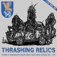 V/A: Thrashing Relics Volume 3 - Underground Thrash Metal from Kotka, Finland 1987 - 1993
