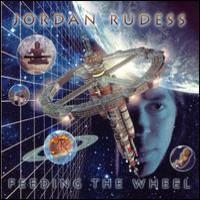 Rudess, Jordan: Feeding the wheel