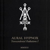 Aural Hypnox: Transcendental Radiations