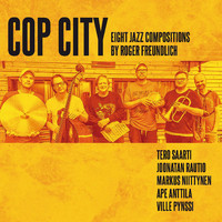 Freundlich, Roger: Cop City - Eight Jazz Compositions by Roger Freundlich