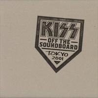 Kiss: Off The Soundboard: Tokyo 2001