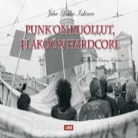 Inkinen, Juha: Punk on kuollut, eläköön hardcore
