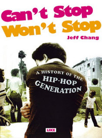Chang, Jeff : Can't stop, Won't stop