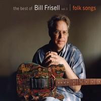 Frisell, Bill: Best Of Vol.1: Folk Songs