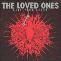 Loved Ones: Keep Your Heart