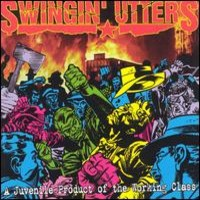 Swingin' Utters: Juvenile Product of the Working Class