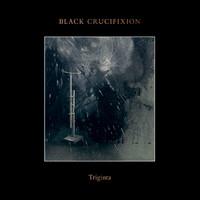 Black Crucifixion: Triginta