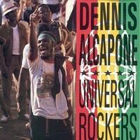 Alcapone, Dennis: Universal rockers