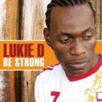 Lukie D: Be Strong