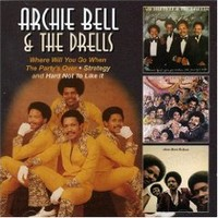 Bell, Archie & The Drells: Where Will You Go When The Party´s Over/Strategy/Hard Not To Like