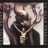 Celtic Frost: To mega therion
