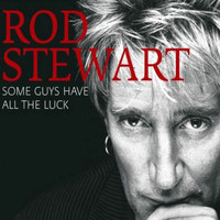 Stewart, Rod: Some guys have all the luck