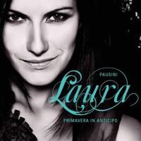 Pausini, Laura: Primavera in anticipo