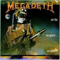 Megadeth: So far, so good...so what!