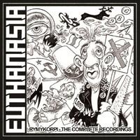 Euthanasia: Rymykorpi the complete recordings 1986-1989