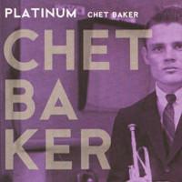 Baker, Chet: Platinum