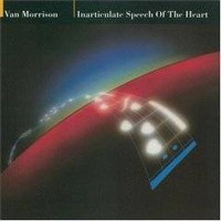 Morrison, Van: Inarticulate Speech Of The Heart