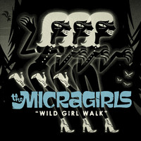Micragirls: Wild Girl Walk