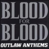 Blood For Blood: Outlaw anthems