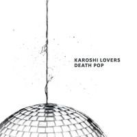 Karoshi Lovers: Death Pop