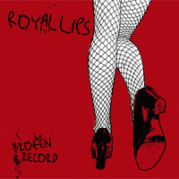 Royal Lips: Broken record