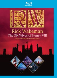 Wakeman, Rick: The six wives of Henry VIII - live at Hampton court palace