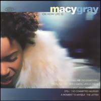 Gray, Macy: On how life is