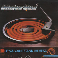Status Quo: If you can't stand the heat