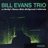 Evans, Bill: At shelly's manne-hole