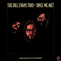Evans, Bill: Since we met