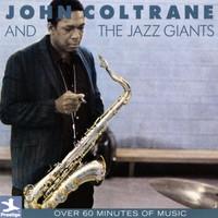 Coltrane, John: John Coltrane and the Jazz Giants