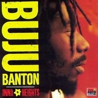 Banton, Buju: Inna heights