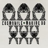 Cosmobile: Making Do