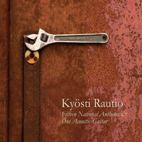 Rautio, Kyösti: Fifteen National Anthems & One Acoustic Guitar